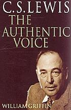 C.S. Lewis : the authentic voice