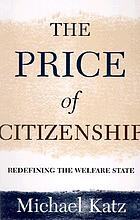 The price of citizenship : redefining the American welfare state