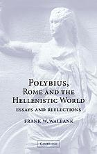 Polybius, Rome, and the Hellenistic world : essays and reflections