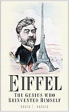 Eiffel : the genius who reinvented himself