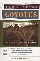 Coyotes : a journey through the secret world of America's illegal aliensCoyotes : a journey across borders with America's illegal migrants