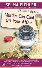 Murder can cool off your affair : a Desiree Shapiro mystery