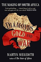 Diamonds, gold and war : the making of South Africa