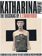Katharina prospekt : featuring the collection of the State Historical Museum Moscow : the Russians by A.F. Vandevorst