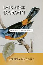 Ever since Darwin : reflections in natural history