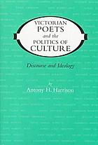 Victorian poets and the politics of culture : discourse and ideology