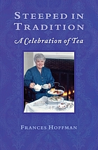 Steeped in tradition : a celebration of tea