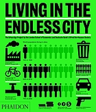 Living in the endless city : the Urban Age project by the London School of Economics and Deutsche Bank's Alfred Herrhausen Society
