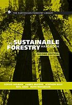 The sustainable forestry handbook a practical guide for tropical forest managers on implementing new standards