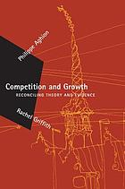 Competition and growth : reconciling theory and evidence