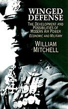Winged defense : the development and possibilities of modern air power - economic and military