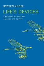 Life's devices : the physical world of animals and plants