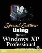 Special edition using Microsoft Windows XP, professional