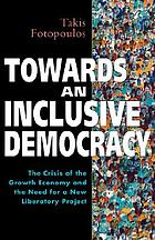 Towards an inclusive democracy the crisis of the growth economy and the need for a new liberatory project