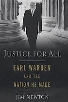Justice for all : Earl Warren and the nation he made