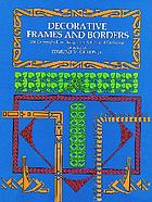 Decorative frames and borders: 396 examples from the Renaissance to the present day