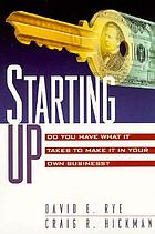 Starting up : do you have what it takes to make it in your own business?