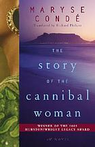 The story of the cannibal woman : a novel