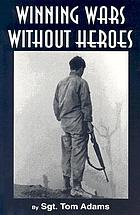 Winning wars without heroes / y Tom Adams