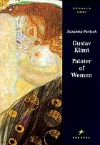 Gustav Klimt : painter of women Gustav Klimt : Maler der Frauen