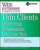 Thin clients [delivering information over the Web]