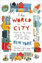 The world in a city : traveling the globe through the neighborhoods of the new New York
