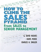How to climb the sales pyramid : from sales to senior management
