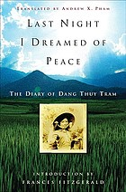 Last night I dreamed of peace : the diary of Dang Thuy Tram