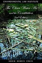 The Clean Water Act and the Constitution : legal structure and the public's right to a clean and healthy environment