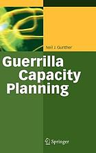 Guerrilla capacity planning a tactical approach to planning for highly scalable applications and services