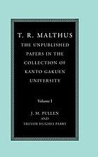 T.R. Malthus : the unpublished papers in the collection of Kanto Gakuen University