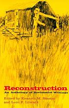 Reconstruction; an anthology of revisionist writings
