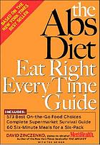 The abs diet : eat right every time guide
