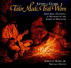 Lewis & Clark, tailor made, trail worn : army life, clothing & weapons of the Corps of Discovery