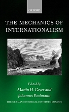 The mechanics of internationalism : culture, society, and politics from the 1840s to the First World War