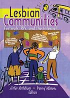 Lesbian communities : festivals, RVs, and the Internet