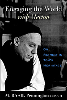 Engaging the world with Merton : on retreat in Tom's hermitage