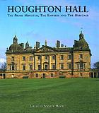 Houghton Hall : the Prime Minister, the Empress, and the heritage