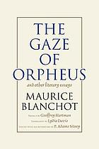 The gaze of Orpheus, and other literary essays