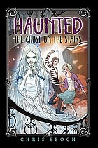 Haunted : the ghost on the stairs