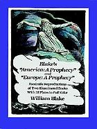 "Blake's ""America, a prophecy"" ; and, ""Europe, a prophecy"" : facsimile reproductions of two illuminated books : with 35 plates in full color"