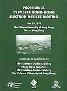 Proceedings : 1999 IEEE Hong Kong Electron Devices Meeting : June 26, 1999, the Chinese University of Hong Kong, Shatin, Hong Kong