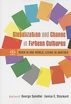 Globalization and change in fifteen cultures : born in one world, living in another