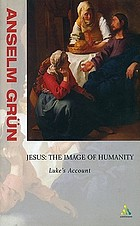 Jesus, the image of humanity Luke's account