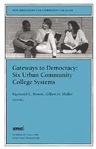 Gateways to democracy : six urban community college systems