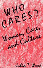 Who cares? : women, care, and culture