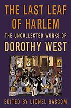 The last leaf of Harlem : selected and newly discovered fiction by the author of The wedding