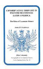 Conservative thought in twentieth century Latin America : the ideas of Laureano Gómez