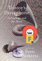 Tolstoy's dictaphone : technology and the muse
