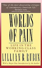 Worlds of pain : life in the working-class family